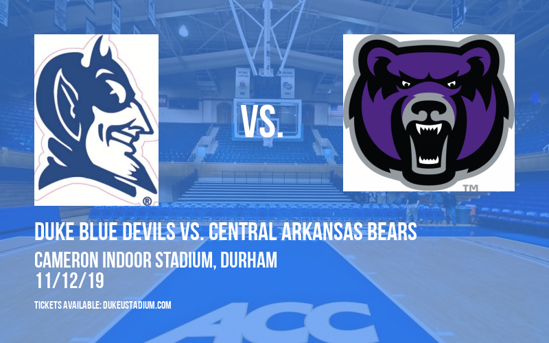 Duke Blue Devils vs. Central Arkansas Bears at Cameron Indoor Stadium