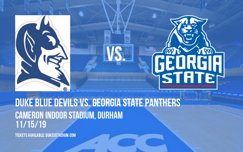 Duke Blue Devils vs. Georgia State Panthers at Cameron Indoor Stadium