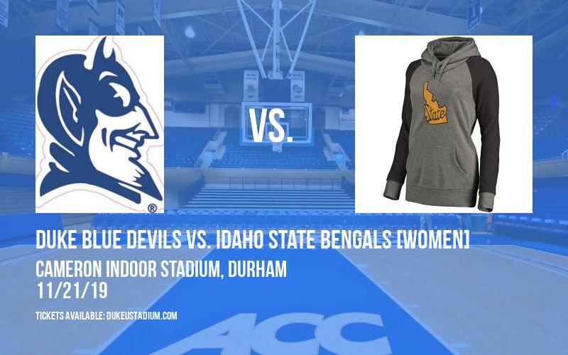 Duke Blue Devils vs. Idaho State Bengals [WOMEN] at Cameron Indoor Stadium