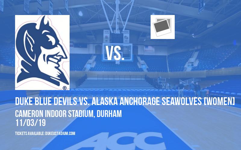 Duke Blue Devils vs. Alaska Anchorage Seawolves [WOMEN] at Cameron Indoor Stadium
