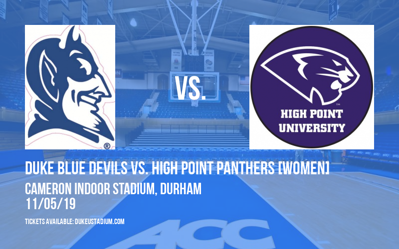 Duke Blue Devils vs. High Point Panthers [WOMEN] at Cameron Indoor Stadium