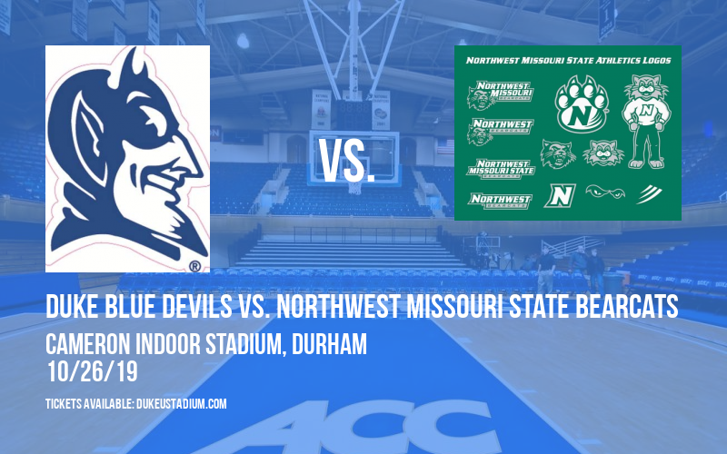 Exhibition: Duke Blue Devils vs. Northwest Missouri State Bearcats at Cameron Indoor Stadium