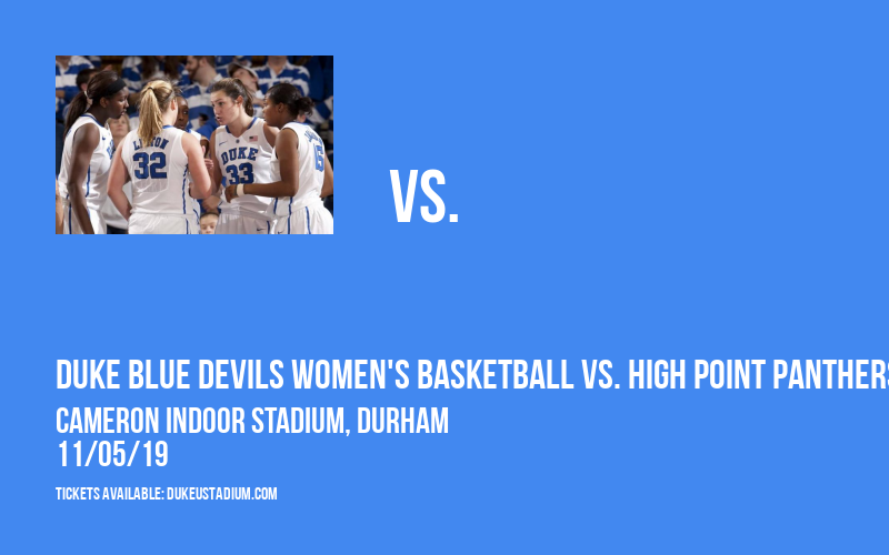 Duke Blue Devils Women's Basketball vs. High Point Panthers at Cameron Indoor Stadium