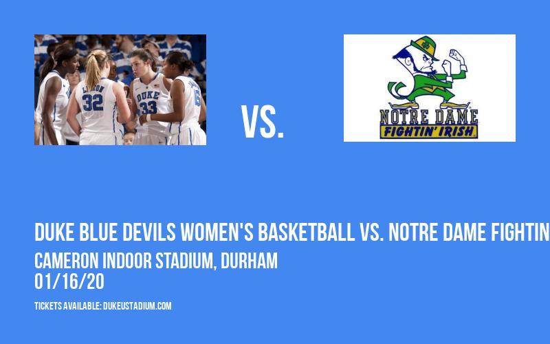Duke Blue Devils Women's Basketball vs. Notre Dame Fighting Irish at Cameron Indoor Stadium